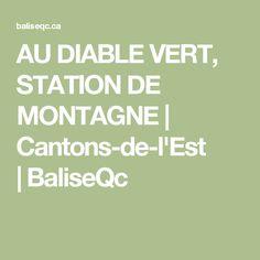 AU DIABLE VERT, STATION DE MONTAGNE   Cantons-de-l'Est  BaliseQc