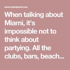 When talking about Miami, it's impossible not to think about partying. All the clubs, bars, beach parties, they all offer a wild time that will result in amazingmemories. The truth is, Miami offers way much more than just partying. The city has other things waiting to be seen and explored by you. Check out the ten