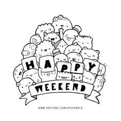 Kunst Zeichnungen - Doodle - Happy Weekend by PicCandle on deviantART Cute Doodle Art, Doodle Art Designs, Doodle Art Drawing, Doodle Doodle, Drawing Ideas, Doodle Art Posters, Doodle Art Journals, Kawaii Doodles, Cute Doodles