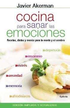 Cocina para sanar las emociones : recetas, dietas y menús para la mente y el cerebro: http://kmelot.biblioteca.udc.es/record=b1523901~S1*gag