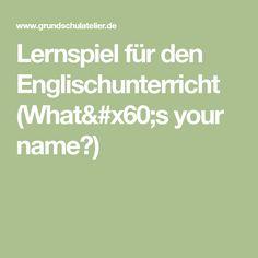 Lernspiel für den Englischunterricht (What`s your name?)