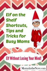 Elf on the Shelf Shortcuts, Tips and Tricks for Busy Moms. Elf Without Losing Your Mind