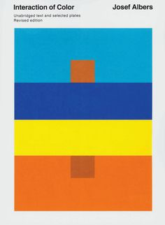 """""""In visual perception a color is almost never seen as it really is – as it physically is. This fact makes color the most relative medium in art."""" J.A."""