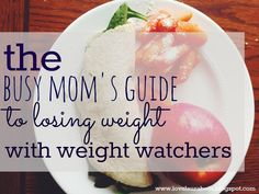 #weightwatchers for the busy mom. food ideas. program outline. motivation that I can do this!! Weight Watchers Sisterhood