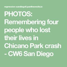 PHOTOS: Remembering four people who lost their lives in Chicano Park crash - CW6 San Diego