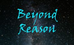 Beyond Reason. Our intellects are bound by our perceptions and what we perceive is limited by our five senses-pretty dry in the beginning.  Much better by the 30 minute mark.