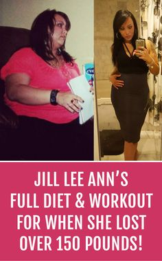 Jill Lee Ann's Full Diet & Workout Plan For Losing Over 150lbs!
