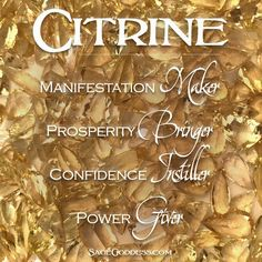 Citrine is a key stone for abundance. Keep a piece of it in your wallet, purse, or cash register to attract wealth and prosperity. Or wear it to activate your inner power and increase confidence.