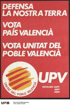 Defensa la nostra terra : vota País Valencià : vota Unitat del Poble Valencià :: Cartells polítics (Universitat Autònoma de Barcelona) Valencia, Burger King Logo, Lineman
