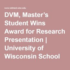 DVM, Master's Student Wins Award for Research Presentation | University of Wisconsin School of Veterinary Medicine