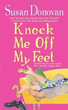 Knock Me Off My Feet by Susan Donovan,http://www.amazon.com/dp/0312983743/ref=cm_sw_r_pi_dp_RgyDsb1V3X4SAZHS