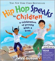 Hip Hop Speaks to Children kids' book and CD - because poetry isn't just written by dead white guys. (Ha.)