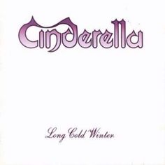 "CINDERELLA - ""Long Cold Winter"""