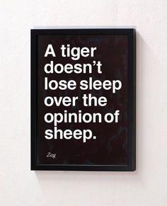 """I'm 100% """"Tiger""""  I Just Smile And Nod At The """"Sheep"""""""