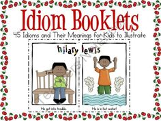 Idiom Booklets - 45 Idioms and Their Meanings for Kids to Illustrate from Rockin Teacher Materials on TeachersNotebook.com (45 pages)