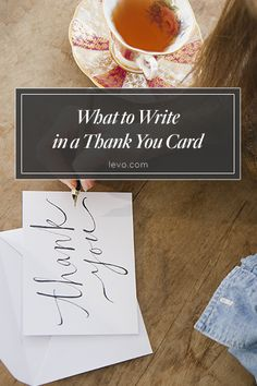 What to write, when to send, dos & don'ts, and more! #ThankYouCards www.levo.com