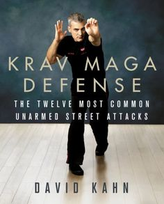 David Kahn, author of Krav Maga and Advanced Krav Maga, is back again with KRAV MAGA Defense: The Twelve Most Common Unarmed Street Attacks. Created by the Israeli army for self-defense, Krav Maga is Krav Maga Self Defense, Self Defense Moves, Self Defense Martial Arts, Krav Maga Techniques, Self Defense Techniques, Israeli Self Defense, Israeli Krav Maga, How To Defend Yourself, Learn Krav Maga