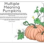 Free!! Halloween themed pumpkin game using multiple meaning words.  Two meanings are provided for each target word.  Activity can be leveled.