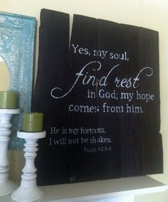 Handpainted Barn Wood sign with Rest Scripture: Psalm 62