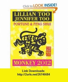 Lillian Too  Jennifer Too Fortune  Feng Shui 2012 Monkey (9789673290772) Lillian Too, Jennifer Too , ISBN-10: 9673290776  , ISBN-13: 978-9673290772 ,  , tutorials , pdf , ebook , torrent , downloads , rapidshare , filesonic , hotfile , megaupload , fileserve