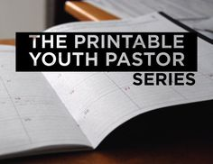 The Printable Youth Pastor Series 2016/2017 - Youth Ministry Media