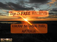 My Top 5 Free Must-Dos in Kakadu National Park, Northern Territory, Australia, including seeing rock art, sunset watching, wildlife spotting and swimming