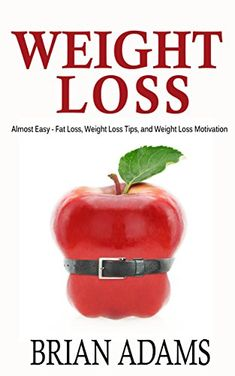Weight Loss: Almost Easy - Fat Loss, Weight Loss Tips, and Weight Loss Motivation (weight loss strategies,lose weight naturally,weight loss habits,weight ... habits,fat burn,lose weight fast) - http://weight-loss.mugambogroup.com/weight-loss-almost-easy-fat-loss-weight-loss-tips-and-weight-loss-motivation-weight-loss-strategieslose-weight-naturallyweight-loss-habitsweight-habitsfat-burnlose-weight-fast/