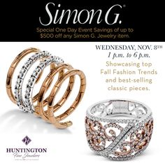 ***1PM- 6PM TODAY*** One day only event featuring Simon G. Fashion Jewelry! http://huntingtonfinejewelers.com/