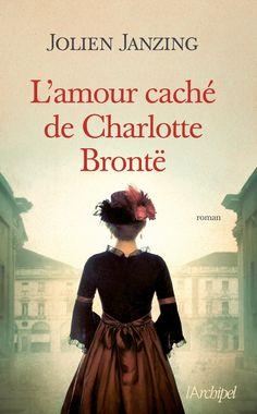 Amazon.fr - L'amour caché de Charlotte Brontë - Jolien Janzing - Livres