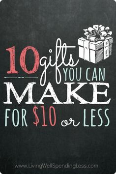 Does your gift list exceed your budget this year? Don't miss these 10 fantastic (and super easy) gifts you can make $10 or less!: