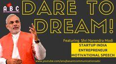DARE to DREAM - An inspirational video for Start Ups featuring Narendra Modi. #StartUps #Entrepreneurs #Inspirational #Youtuber