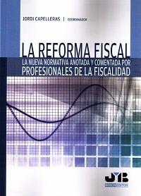 La reforma fiscal : la nueva normativa anotada y comentada por profesionales de la fiscalidad.   J.M. Bosch, 2015