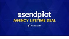 Agency Lifetime Deal – SendPilot I Am Awesome, The Creator