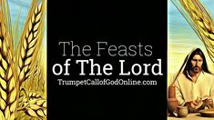 """The Feasts of The Lord"" ~ *WORDS TO LIVE BY* - TrumpetCallofGodOnline.com"