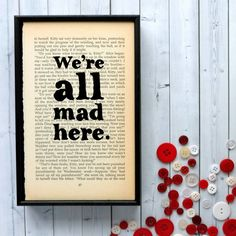 Hey, I found this really awesome Etsy listing at https://www.etsy.com/listing/206726128/were-all-mad-here-alice-in-wonderland