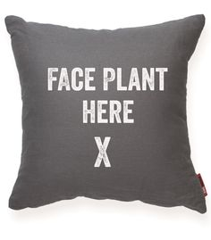FACE PLANT HERE Gray Decorative Pillow