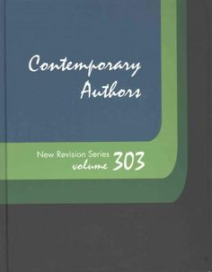 Contemporary Authors New Revision Series: A Bio-bibliographical Guide to Current Writers in Fiction, General Nonf...