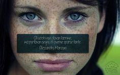 763. Gli occhi non davan lacrime, ma portavan segno di averne sparse tante. Alessandro Manzoni