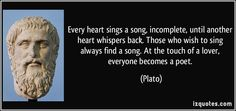 quote-every-heart-sings-a-song-incomplete-until-another-heart-whispers-back-those-who-wish-to-sing-plato-