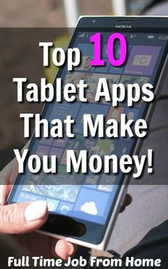 Do you have a tablet? Want to learn how to make money with it? Here's the top 10 apps to use to make money on your tablet!