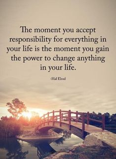 Positive Quotes : QUOTATION & Image : Quotes Of the day & Description The moment you accept responsibility for everything in your life is the moment you gain the power to change anything in your life. & Hal Elrod Sharing is Power & Don& forget to share. Wisdom Quotes, True Quotes, Motivational Quotes, Qoutes, Goodnight Quotes Inspirational, Preach Quotes, Funny Quotes, Affirmations, Image Citation