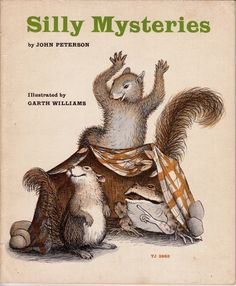 """""""Silly Mysteries"""" by John Petersen, illustrated by Garth Williams (http://www.etsy.com/listing/104193295/garth-williams-illustrations-vintage?ref=sr_gallery_2_search_query=garth+williams_view_type=gallery_ship_to=ZZ_min=0_max=0_ref=auto1_search_type=all)"""