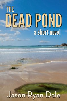 The Dead Pond, by Jason Ryan Dale