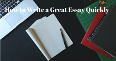 how-to-write-a-great-essay-quickly