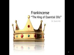 Frankincense - The King of Essential Oils - Dr. Hill
