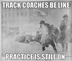 so true! first track practice in highschool was in knee deep snow on the football field...gotta love ToJo!