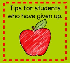 Tips for students who have given up or shut down.   Great blog post!