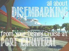 Helpful information about disembarking from your Disney cruise at Port Canaveral