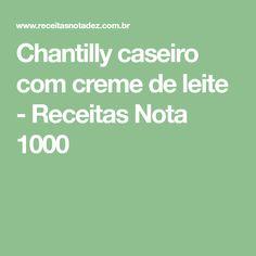 Chantilly caseiro com creme de leite - Receitas Nota 1000