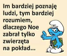 Cos zrozumiałem True Quotes, Words Quotes, Sayings, More Than Words, Man Humor, Good Mood, Sentences, Funny Animals, Quotations